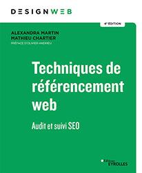 Techniques de référencement web : audit et suivi SEO - 4e édition - Alexandra Martin et Mathieu Chartier