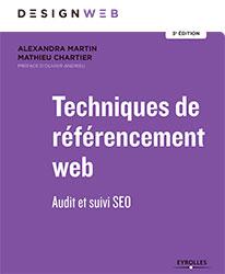 Techniques de référencement web : audit et suivi SEO - 3e édition - Alexandra Martin et Mathieu Chartier