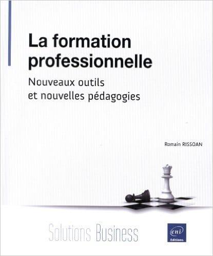 Romain Rissoan - La formation professionnelle - nouveaux outils et nouvelles pédagogies