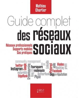 Guide complet des réseaux sociaux - Mathieu Chartier - éditions First