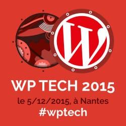 WP Tech - Conférences WordPress et SEO à Nantes (5 décembre 2015)