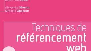 Techniques de référencement web : audit et suivi SEO (Mathieu Chartier et Alexandra Martin) - 2e édition (Eyrolles)