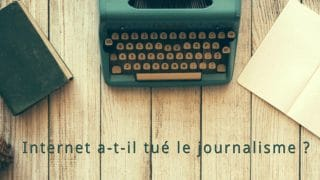 Internet et le journalisme web