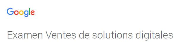 Google, examen de la certification Ventes de solutions digitales